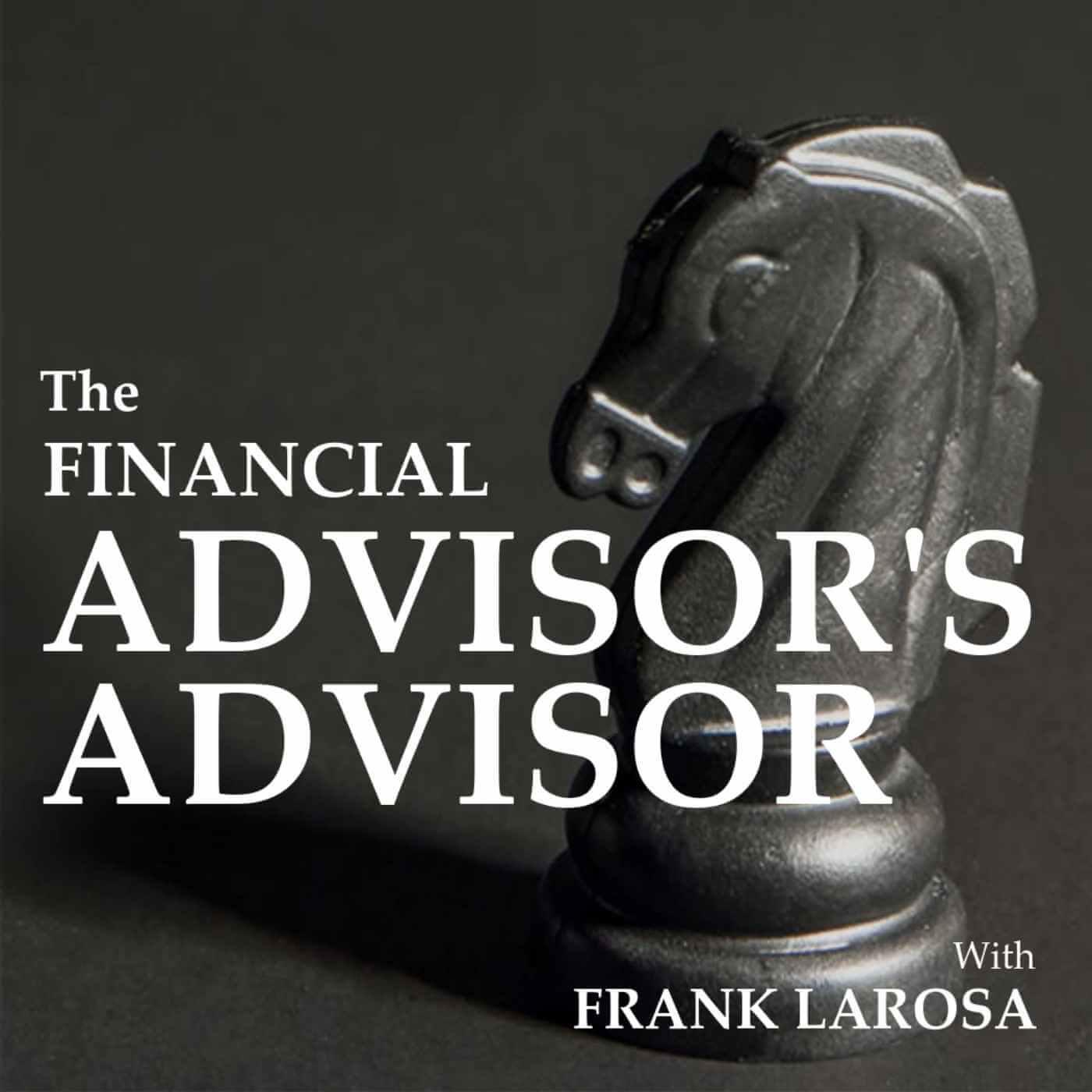 Advisor Talk with Frank LaRosa