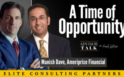 Ep.52: A Time of Opportunity – An Interview with Manish Dave, Senior Vice President, Business Development, Ameriprise Financial