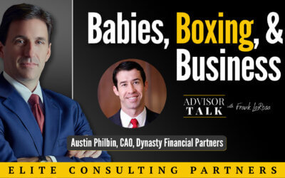 Ep.61: Babies, Boxing, and Business – A Conversation With Austin Philbin, Chief Administrative Officer, Dynasty Financial Partners
