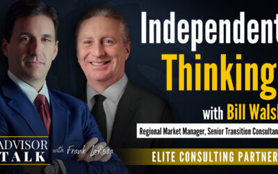 Ep.73: Independent Thinking with Bill Walsh – Regional Market Manager, Senior Transition Consultant