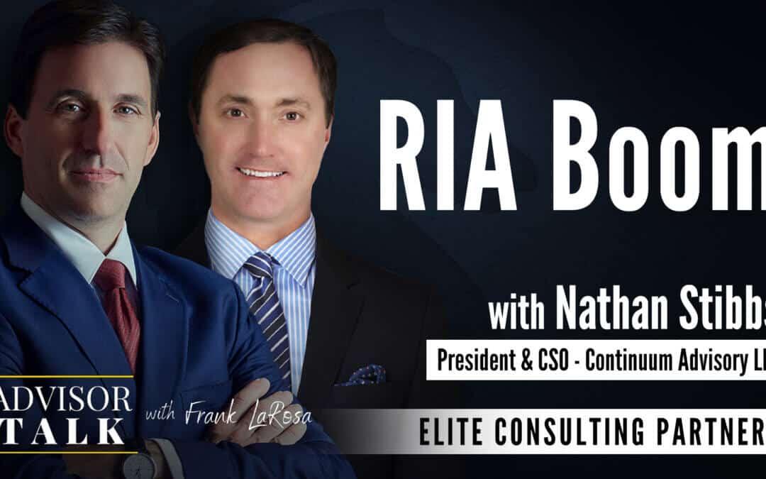 Ep.77: RIA Boom – An Interview with Nathan Stibbs, President & CSO – Continuum Advisory LLC
