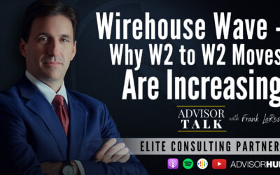 Ep.78: Wirehouse Wave – Why W2 to W2 Moves Are Increasing