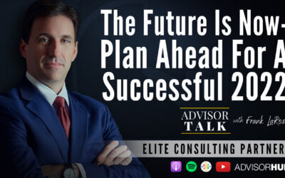 Ep.82: The Future is Now – Plan Ahead for a Successful 2022